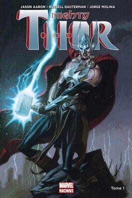Couverture du livre : Mighty Thor, Tome 1 : La Déesse du Tonnerre
