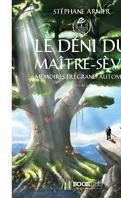 Mémoires du grand automne, Tome 1 : Le Déni du maître-sève
