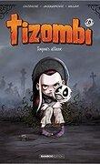 Tizombi, Tome 1 : Toujours affamé