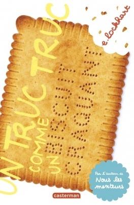 Couverture du livre : Un truc truc comme un biscuit craquant