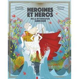 Couverture du livre : Héroïnes et héros de la mythologie grecque
