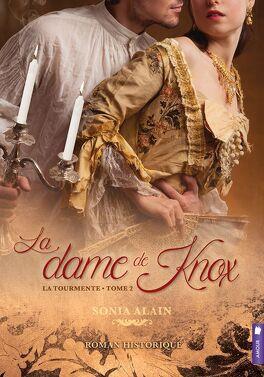 Couverture du livre : La dame de Knox, Tome 2 : La Tourmente