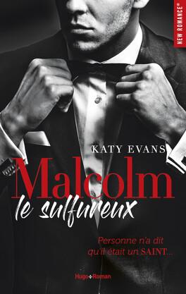 Malcolm, Tome 1 : Malcolm le sulfureux - Livre de Katy Evans