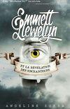 Emmett Llewelyn - Et la révélation des enchanteurs
