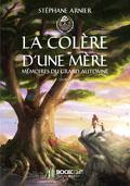 Mémoires du grand automne, Tome 2 : La Colère d'une mère