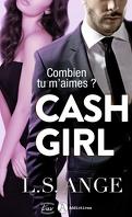 Cash girl - Combien... tu m'aimes ? Tome 1