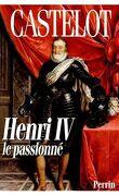 Henri IV le passionné