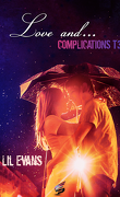 Love and... Tome 3 : Complications