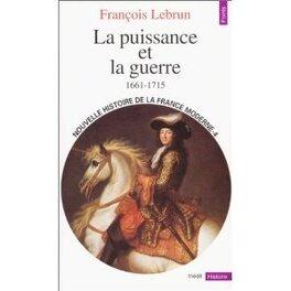 Couverture du livre : Nouvelle Histoire de la France moderne, tome 4 : La Puissance et la guerre