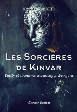 Couverture du livre : Les Sorcières de Kinvar, Tome 2 : Emily et l'homme au masque d'argent
