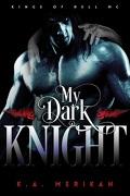 Kings Of Hell MC, tome 2: My Dark Knight