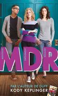 MDR - Menteuse Drôlement Raleuse