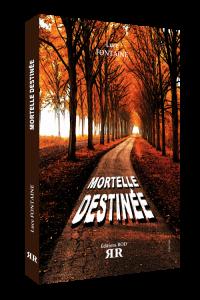 Couverture du livre : Mortelle destinée