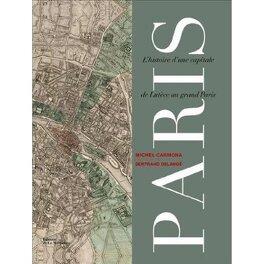 Couverture du livre : Paris : L'histoire d'une capitale de Lutèce au grand Paris