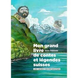Couverture du livre : Mon grand livre de contes et légendes suisses