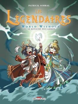 Couverture du livre : Les Légendaires, Tome 20 : Le Royaume des Larmes