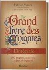 Le Grand livre des Enigmes - L'intégrale
