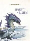 Mémoires de Lady Trent, Tome 3 : Le voyage du Basilic