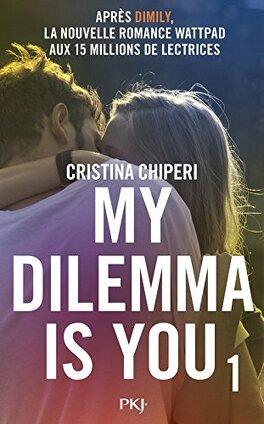 Couverture du livre : My dilemma is you, Tome 1