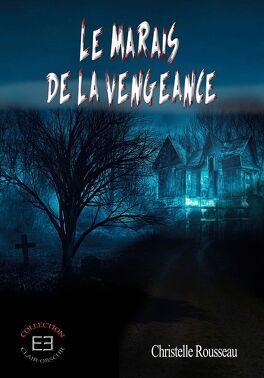 Couverture du livre : Le Marais de la vengeance