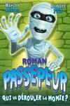 Roman PassePeur, Tome 2: Qui va dérouler la momie?