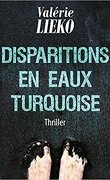 Disparitions en eaux turquoise