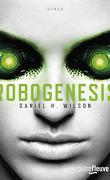 Robopocalypse, Tome 2 : Robogenesis