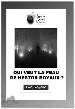 Couverture du livre : Qui veut la peau de Nestor Boyaux