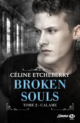 Couverture du livre : Broken Souls, Tome 2 : Calame