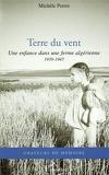 Terre du vent. Une enfance dans une ferme algérienne 1939-1945