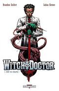 Witch Doctor, tome 1: Coup de scalpel !