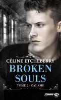 Broken Souls, Tome 2 : Calame