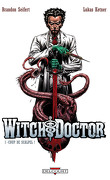 Witch Doctor, Tome 1 : Coup de scalpel !