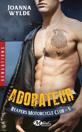 Couverture du livre : Reapers Motorcycle Club, Tome 5 : Adorateur