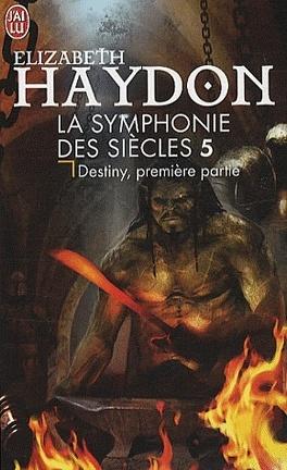 Couverture du livre : La Symphonie des siècles, Tome 3 : Destiny, première partie