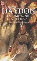 La Symphonie des siècles, Tome 3 : Destiny, deuxième partie