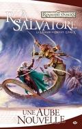 Les Royaumes oubliés - La Légende de Drizzt, tome 10 : Une Aube nouvelle