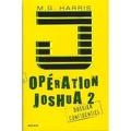 Opération Joshua, Tome 2 : La légende d'Ek Naab