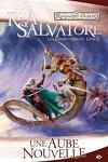 couverture Les Royaumes oubliés - La Légende de Drizzt, tome 10 : Une Aube nouvelle