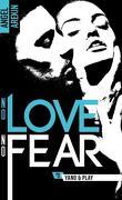 No love no fear, Tome 3 : Yano & Play