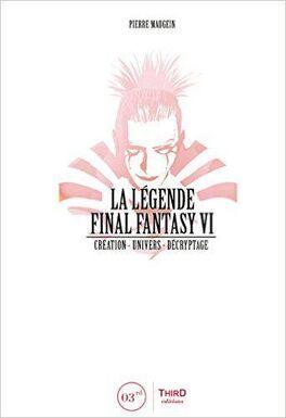 La Legende Final Fantasy Vi Livre De Pierre Maugein