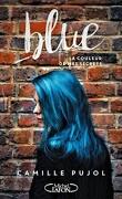 Blue : La Couleur de mes secrets
