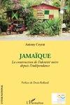 couverture Jamaïque : La construction de l'identité noire depuis l'indépendance