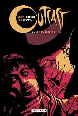 Couverture de Outcast, tome 4 : Sous l'aile du Diable