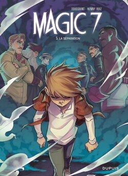 Couverture de Magic 7, tome 5 : La Séparation