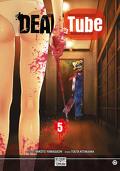 Dead Tube, Tome 5