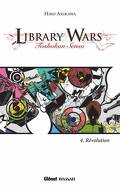 Library Wars, Tome 4 : Révolution