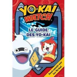 Couverture du livre : Yo-Kai Watch - : Le guide des Yo-Kai