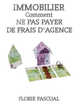 Couverture du livre : Immobilier Comment ne pas payer de frais d'agence