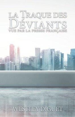 Couverture du livre : La Traque des Déviants vue par la Presse Française